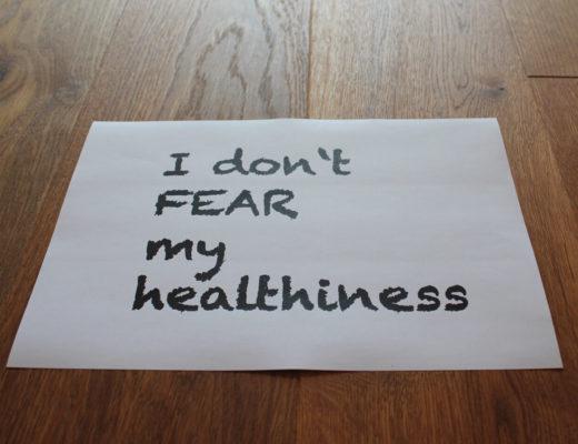 Hypochonder? No way - I don't FEAR my healthiness
